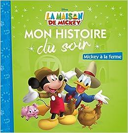 Descargar PDF La Maison De Mickey - Mon Histoire Du Soir - Mickey à La Ferme