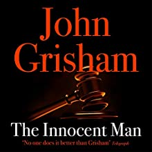 The Innocent Man Audiobook by John Grisham Narrated by Craig Wasson
