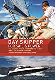 Day Skipper for Sail and Power: The Essential Manual for the RYA Day Skipper Theory and Practical Certificate 3rd edition
