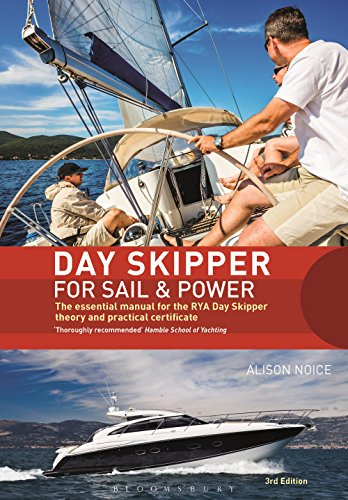 Day Skipper for Sail and Power: The Essential Manual for the RYA Day Skipper Theory and Practical Certificate 3rd (Day Certificate)