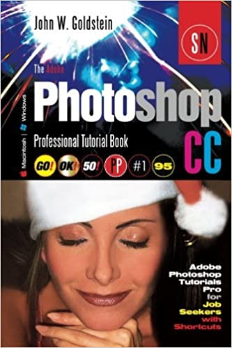 Book The Adobe Photoshop CC Professional Tutorial Book 95 Macintosh/Windows: Adobe Photoshop Tutorials Pro for Job Seekers with Shortcuts (Photoshop Pro) (Volume 95) by John W. Goldstein (2015-04-02)