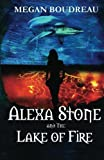 Alexa Stone and the Lake of Fire