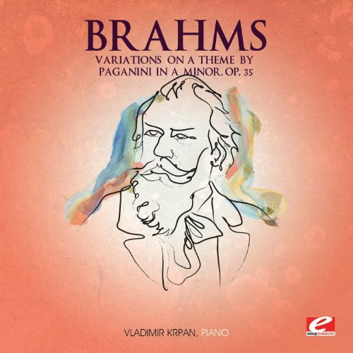 Brahms: Variations on a Theme by Paganini in A Minor, Op. 35 (Digitally Remastered)
