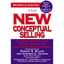 The New Conceptual Selling: The Most Effective and Proven Method for Face-to-Face Sales Planning