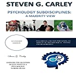 Psychology Subdisciplines: A Majority View   Steven G. Carley