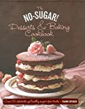 img - for The No Sugar! Desserts & Baking Book: Over 65 Delectable Yet Healthy Sugar-Free Treats book / textbook / text book