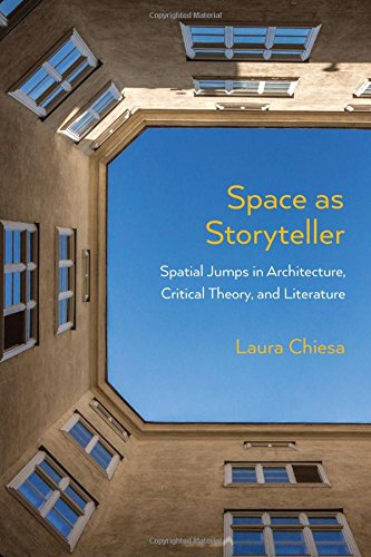 Download Space as Storyteller: Spatial Jumps in Architecture, Critical Theory, and Literature pdf epub