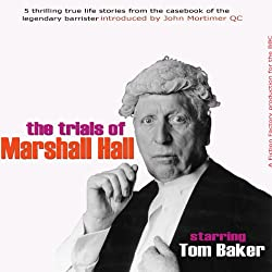 John Mortimer Presents 'The Trials of Marshall Hall' (Unabridged)