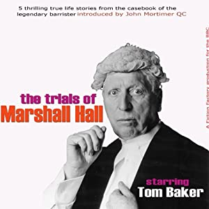 John Mortimer Presents 'The Trials of Marshall Hall' (Unabridged) Radio/TV Program