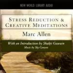 Stress Reduction and Creative Meditations | Marc Allen