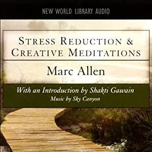 Stress Reduction and Creative Meditations Audiobook