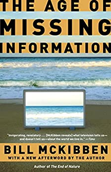 The Age of Missing Information by [McKibben, Bill]