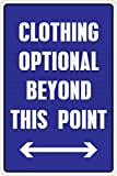 Clothing Optional Beyond This Point 8' x 12' Metal Novelty Sign Aluminum NS 319