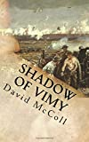 Shadow of Vimy: Thomas Kirby the Battle of Vimy Ridge (Canada and the Great War) (Volume 1)