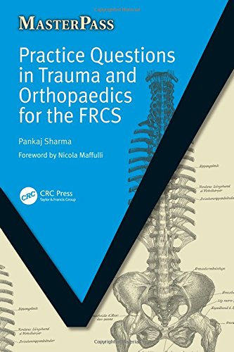 Practice Questions in Trauma and Orthopaedics for the FRCS (MasterPass) by CRC Press
