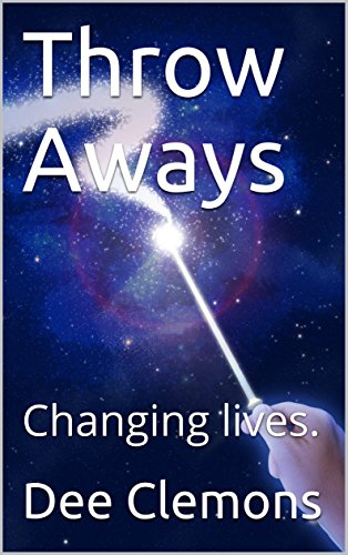 Book: Throw Aways by Dee Clemons