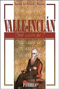 'Qui suis-je?' Valle-Inclán par Annick Le Scoëzec Masson