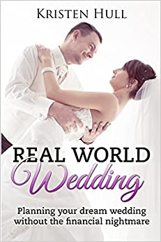 Real World Wedding: Planning your dream wedding without the financial nightmare