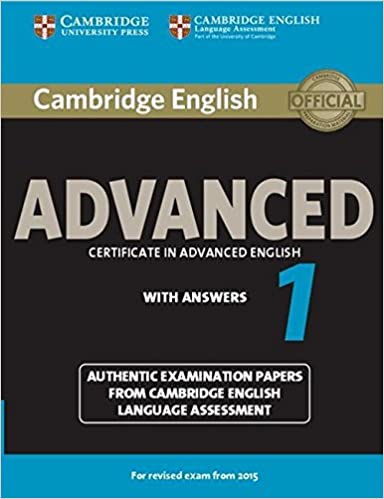 Cambridge english advanced 1 for revised exam from 2015 students cambridge english advanced 1 for revised exam from 2015 students book with answers authentic examination papers from cambridge english language assessment fandeluxe Choice Image