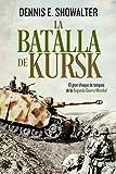 La batalla de Kursk (Historia del siglo XX)