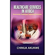 Health Services in Africa: Overcoming Challenges, Improving Outcomes (Hb)