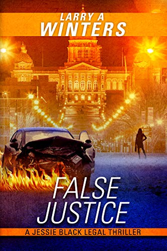 False Justice (Jessie Black Legal Thrillers Book 5) by [Winters, Larry A.]