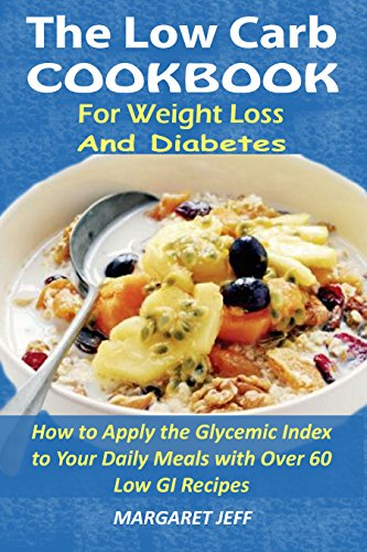 The low carb cookbook for weight loss and diabetes how to apply the the low carb cookbook for weight loss and diabetes how to apply the glycemic index forumfinder Gallery