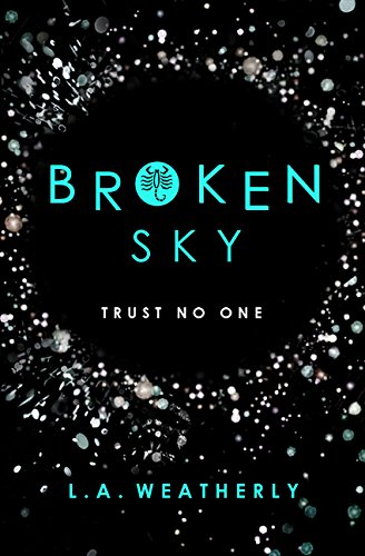 Broken Sky (Anglais) Broché – 16 juin 2016 L.a Weatherly Usborne catalogue anglais 1409572021 Science-Fiction