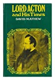 Lord Acton and His Times, David Mathew, 0817357009