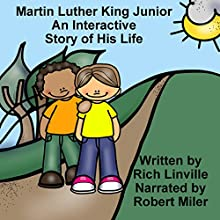 Martin Luther King Junior: An Interactive Story of His Life Audiobook by Rich Linville Narrated by Robert Miler