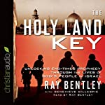 The Holy Land Key: Unlocking End-Times Prophecy Through the Lives of God's People in Israel | Genevieve Gillespie,Ray Bentley