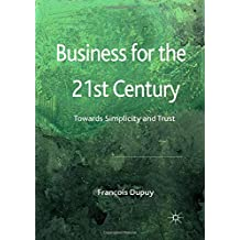 Business for the 21st Century: Towards Simplicity and Trust
