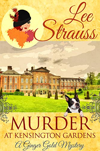 Murder at Kensington Gardens: a cozy historical mystery (A Ginger Gold Mystery Book 6) ()