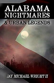 Alabama: Nightmares & Urban Legends by [Wright II, Jay Michael]