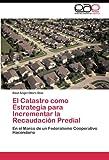 El Catastro Como Estrategia para Incrementar la Recaudación Predial, Raúl Angel Otero Díaz, 3845482648