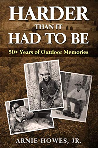 (Harder Than It Had To Be: 50+ Years of Outdoor Memories  (Color))