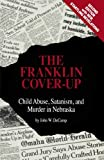 Book cover from The Franklin Cover-up: Child Abuse, Satanism, and Murder in Nebraska by John W. DeCamp