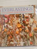 img - for Everlastings: The Complete Book of Dried Flowers book / textbook / text book