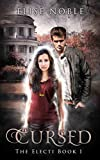 Cursed: A Paranormal Romantic Suspense Novel (The Electi Series Book 1)