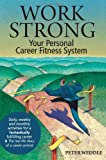 Work Strong, Peter Weddle, 1928734472