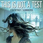 This Is Not a Test | Courtney Summer