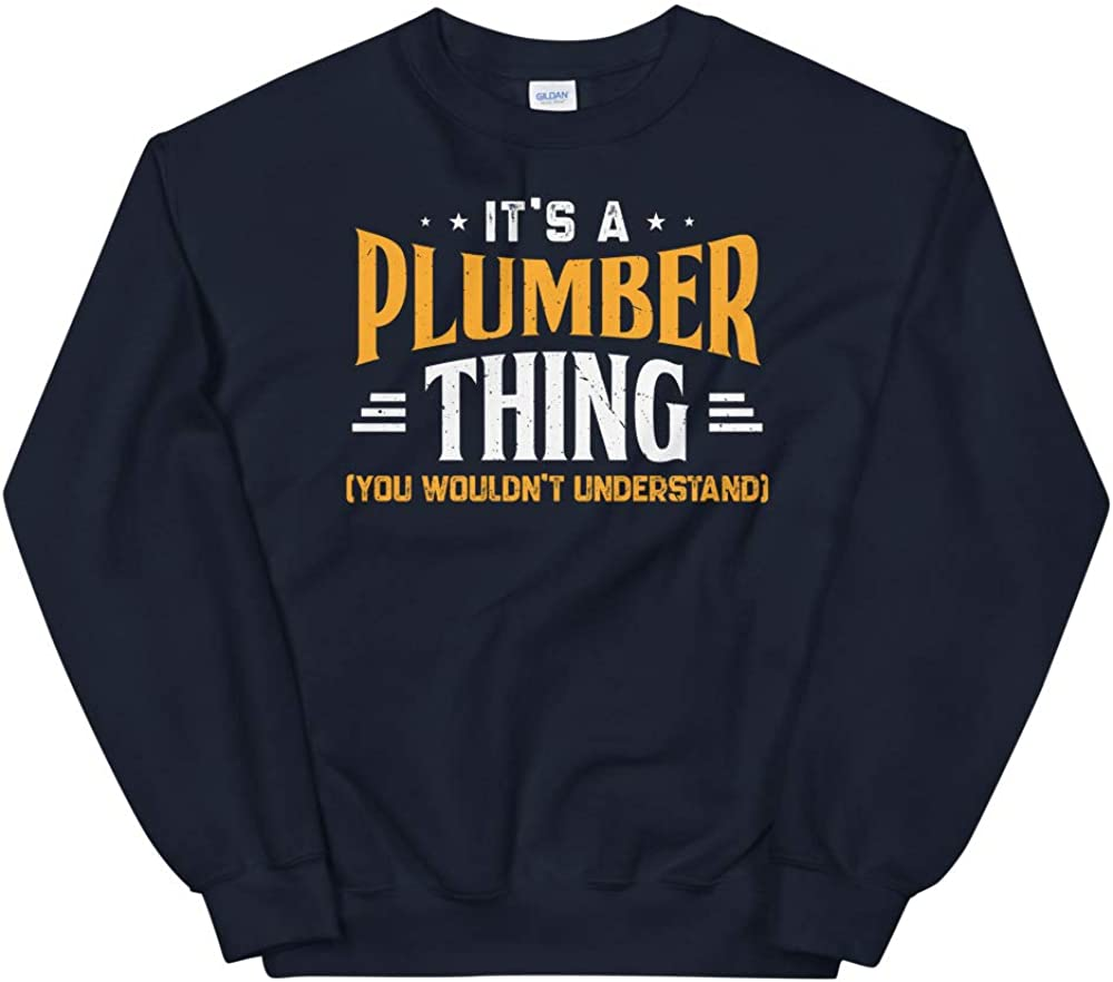 OrangePieces Its A Plumber Thing Shirt You Wouldnt Understand Unisex Sweatshirt