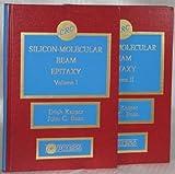Silicon-Molecular Beam Epitaxy, Erich Kasper, John C. Bean, 0849368308