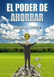 El Poder de Ahorrar (Spanish Edition)