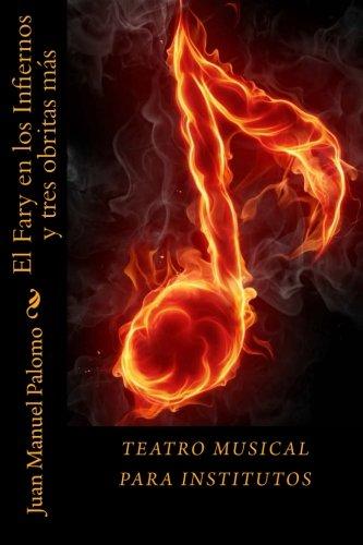 El Fary en los Infiernos y tres obritas mas: Teatro musical ...