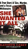 She Wanted It All, Kathryn Casey, 0060567643