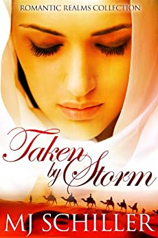 TAKEN BY STORM (ROMANTIC REALMS COLLECTION) by [Schiller, M.J.]