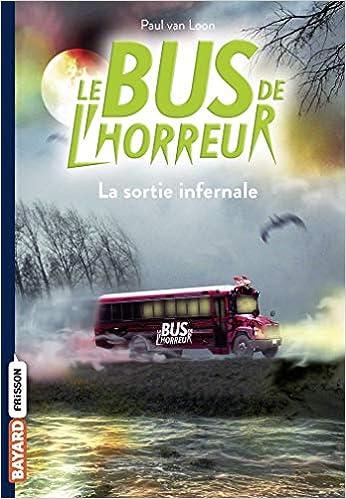 Amazon Fr Le Bus De L Horreur Tome 01 La Sortie