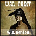 War Paint Audiobook by W. R. Benton Narrated by Alex Zonn