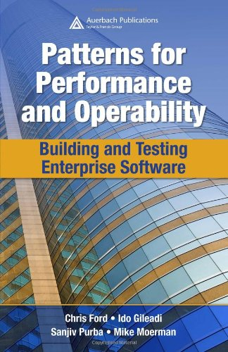 Patterns for Performance and Operability: Building and Testing Enterprise Software (Software Performance)
